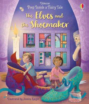 Cover of Peep Inside a Fairy Tale The Elves and the Shoemaker - Anna Milbourne - 9781474968799