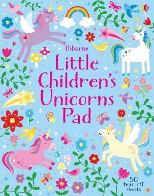 Cover of Little Children's Unicorns Pad - Kirsteen Robson - 9781474969208