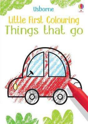 Cover of Little First Colouring Things That Go - Kirsteen Robson - 9781474969239
