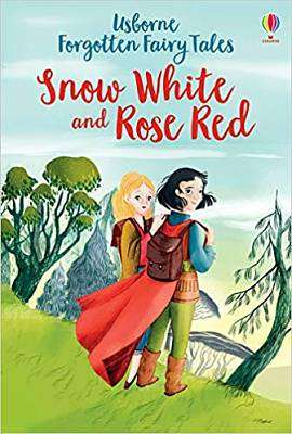 Cover of Snow White and Rose Red - Susanna Davidson - 9781474969765