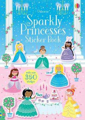 Cover of Sparkly Princesses Sticker Book - Kirsteen Robson - 9781474971331