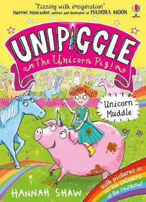 Cover of Unicorn Muddle - Hannah Shaw - 9781474972178