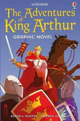 Cover of The Adventures of King Arthur Graphic Novel - Russell Punter - 9781474974073