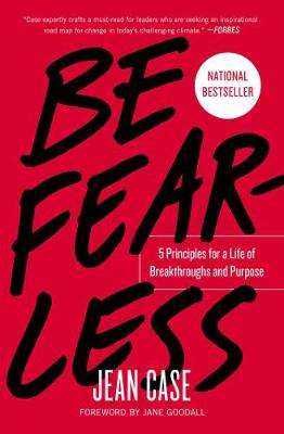 Cover of Be Fearless: 5 Principles for a Life of Breakthroughs and Purpose - Jean Case - 9781501196355