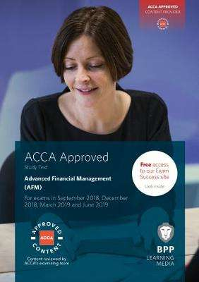 Cover of ACCA P4 Advanced Financial Management: Study Text (AFM) - BPP Learning Media - 9781509716814