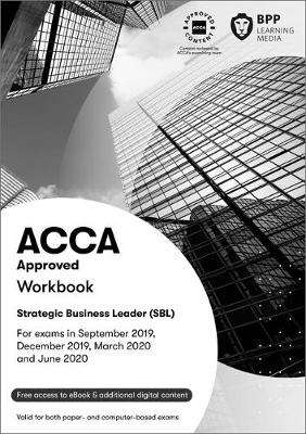 Cover of ACCA Strategic Business Leader: Workbook - BPP Learning Media - 9781509723447