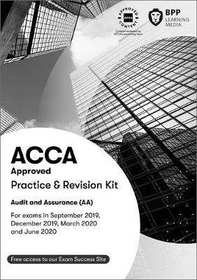 Cover of ACCA Audit and Assurance: Practice and Revision Kit - BPP Learning Media - 9781509724017