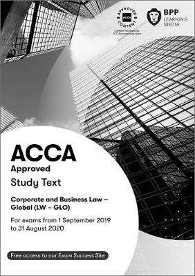 Cover of ACCA Corporate and Business Law (Global): Study Text - BPP Learning Media - 9781509724048