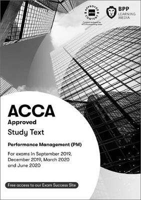 Cover of ACCA Performance Management: Study Text - BPP Learning Media - 9781509724055