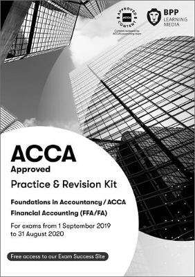 Cover of Financial Accounting FFA (ACCA F3): Practice and Revision Kit - BPP Learning Media - 9781509724147