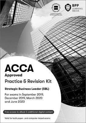 Cover of ACCA Strategic Business Leader: Practice and Revision Kit - BPP Learning Media - 9781509724536
