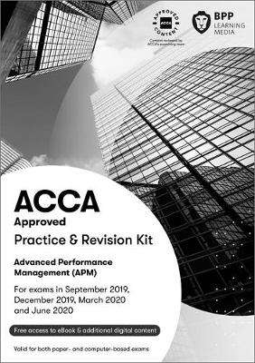 Cover of ACCA Advanced Performance Management: Practice and Revision Kit - BPP Learning Media - 9781509724567