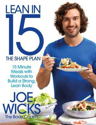 Cover of Lean in 15: the Shape Plan - Joe Wicks - 9781509800698