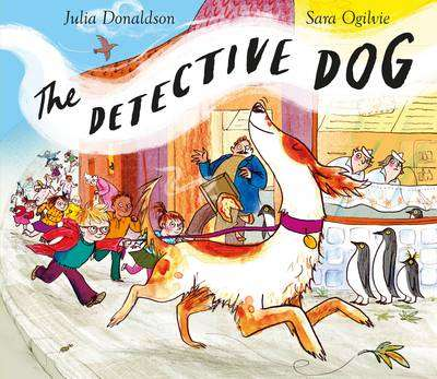 Cover of The Detective Dog - Julia Donaldson - 9781509801602