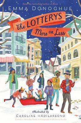 Cover of The Lotterys More or Less - Emma Donoghue - 9781509803224