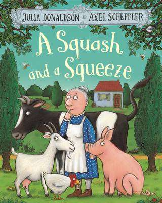 Cover of A Squash and a Squeeze - Julia Donaldson - 9781509804788