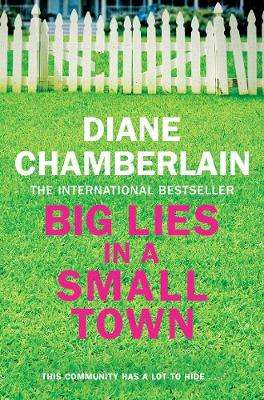 Cover of Big Lies in a Small Town - Diane Chamberlain - 9781509808649