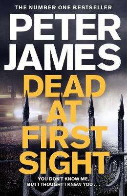 Cover of Dead at First Sight - Peter James - 9781509816415