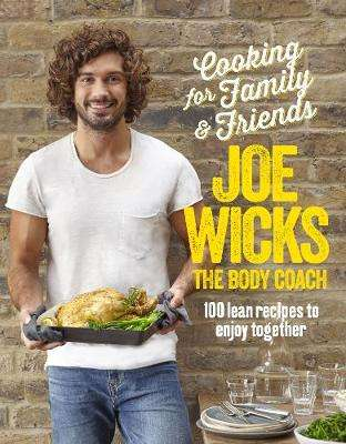 Cover of Cooking for Family and Friends - Joe Wicks - 9781509820252
