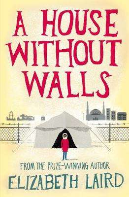 Cover of A House Without Walls - Elizabeth Laird - 9781509828241