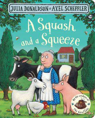 Cover of A Squash and a Squeeze - Julia Donaldson - 9781509830381