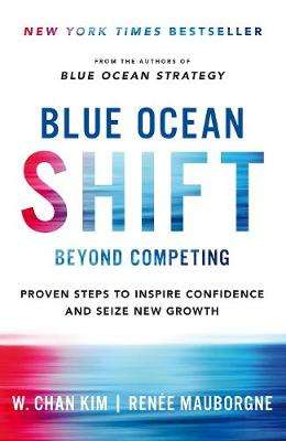 Cover of Blue Ocean Shift: Beyond Competing - Renee Mauborgne - 9781509832194