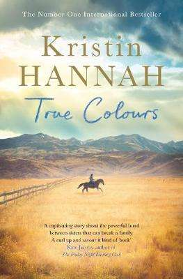 Cover of True Colours - Kristin Hannah - 9781509835805