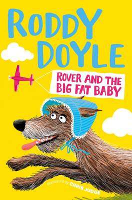 Cover of Rover and the Big Fat Baby - Roddy Doyle - 9781509836864