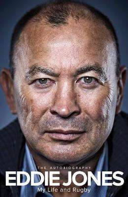 Cover of My Life and Rugby: The Autobiography - Eddie Jones - 9781509850723