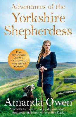 Cover of Adventures Of The Yorkshire Shepherdess - Amanda Owen - 9781509852673