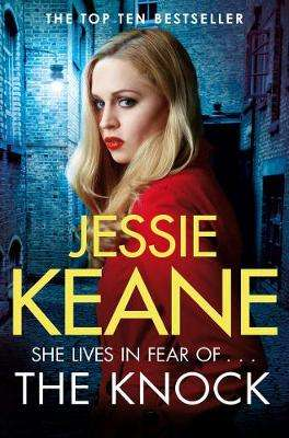 Cover of The Knock - Jessie Keane - 9781509854998