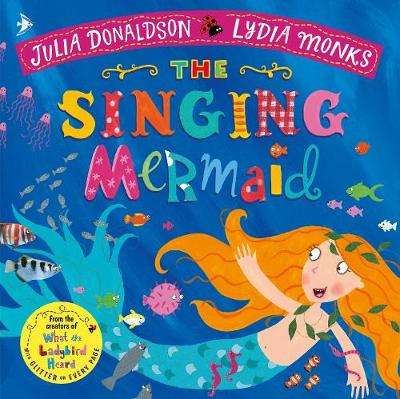 Cover of The Singing Mermaid - Julia Donaldson - 9781509862733