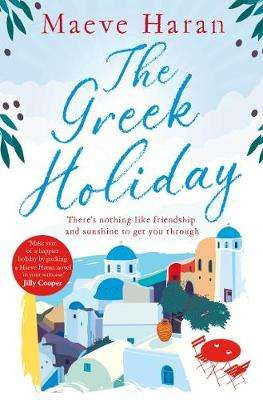Cover of The Greek Holiday - Maeve Haran - 9781509866533