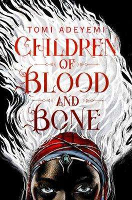 Cover of Children of Blood and Bone - Tomi Adeyemi - 9781509871353