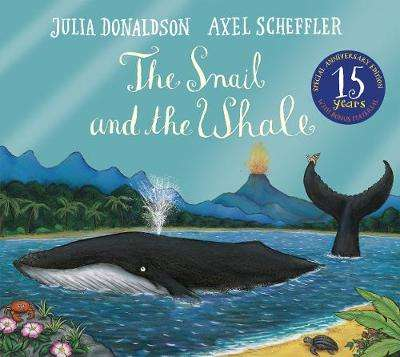 Cover of The Snail and the Whale 15th Anniversary Edition - Julia Donaldson - 9781509878826