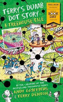 Cover of Terry's Dumb Dot Story: A Treehouse Tale (World Book Day 2018) - Andy Griffiths - 9781509881222