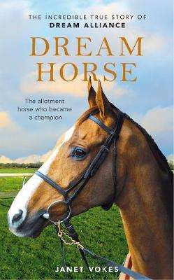 Cover of Dream Horse - Janet Vokes - 9781509886036