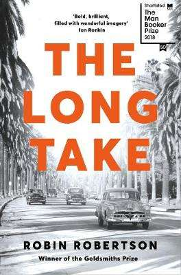 Cover of The Long Take - Robin Robertson - 9781509886258