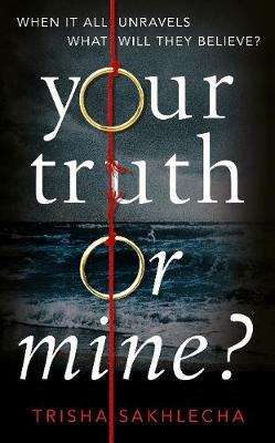 Cover of Your Truth or Mine? - Trisha Sakhlecha - 9781509886265