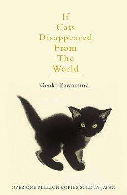 Cover of If Cats Disappeared from the World - Genki Kawamura - 9781509889174