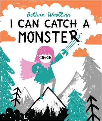 Cover of I Can Catch a Monster - Bethan Woollvin - 9781509889815