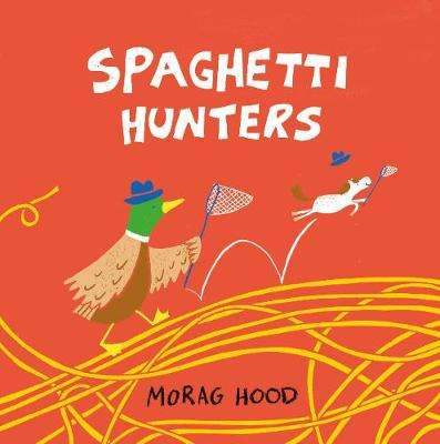 Cover of Spaghetti Hunters - Morag Hood - 9781509889853