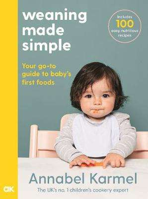 Cover of Weaning Made Simple - Annabel Karmel - 9781509892648