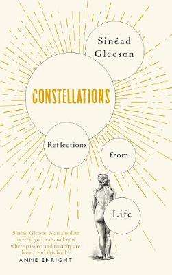Cover of Constellations: Reflections From Life - Sinead Gleeson - 9781509892754