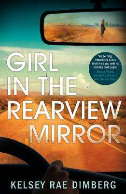 Cover of Girl in the Rearview Mirror - Kelsey Rae Dimberg - 9781509895816