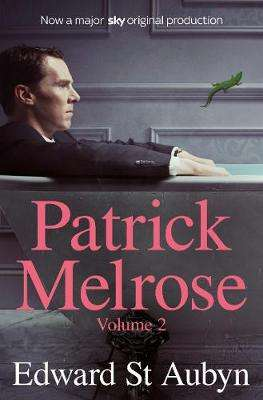 Cover of Patrick Melrose Volume 2: Mother's Milk and At Last - Edward St Aubyn - 9781509897704