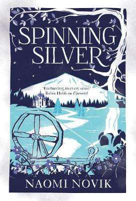 Cover of Spinning Silver - Naomi Novik - 9781509899029