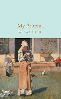 Cover of My Antonia - Willa Cather - 9781509899784