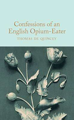 Cover of Confessions of an English Opium-Eater - Thomas De Quincey - 9781509899791