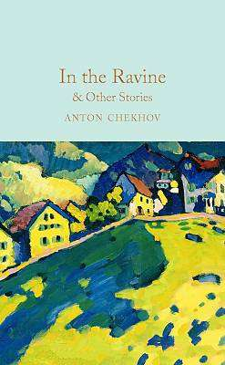 Cover of In the Ravine & Other Stories - Anton Chekhov - 9781509899807